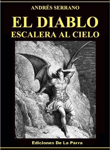 El diablo escalera al cielo eBook: Serrano, Andrés, Parra Pinto, Álvaro: Amazon.es: Tienda Kindle