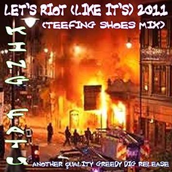 Let's riot (like it's) 2011 (Teefing shoes mix)