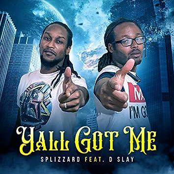 Yall Got Me (feat. D Slay)