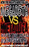 Megadeth VS Metallica: Who's the Real Monster? (How the Mighty Have Fallen Book 1) (English Edition)