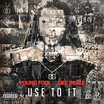 Use to It (feat. DEE BEALE)