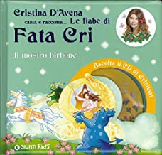 Il mostro birbone. Fata Cri. Ediz. illustrata. Con CD Audio