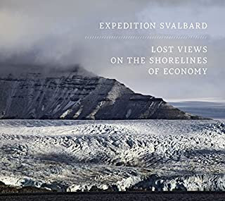 Expedition Svalbard: Lost Views on the Shorelines of Economy