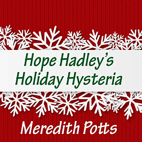 Hope Hadley's Holiday Hysteria Audiobook By Meredith Potts cover art