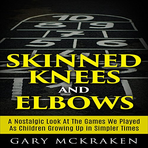Skinned Knees and Elbows audiobook cover art