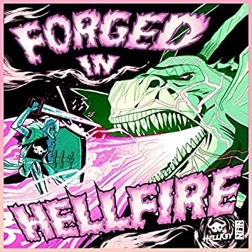 Forged in Hellfire