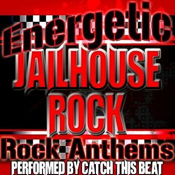 Jailhouse Rock: Energetic Rock Anthems