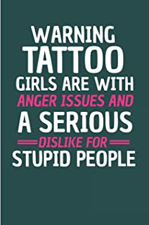 Warning Tattoo Girls Are With Anger Issues And A serious Dislike For Stupid People: Crazy Tattooed Lady Blank Lined Note J...