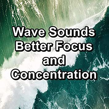 Wave Sounds Better Focus and Concentration