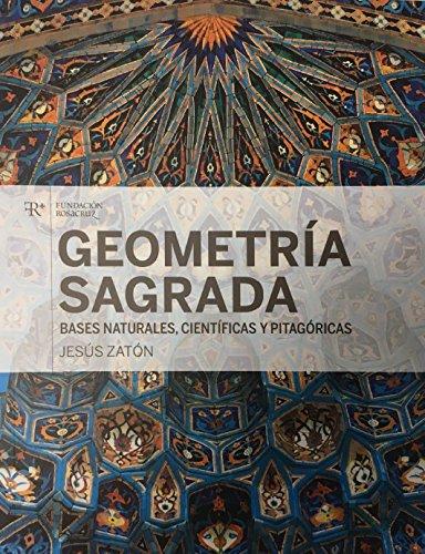 Geometría sagrada. Bases naturales, científicas y pitagóricas