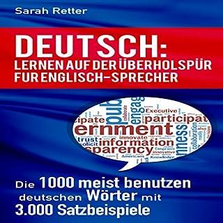 Couverture de DEUTSCH: LERNEN AUF DER ÜBERHOLSPUR FÜR ENGLISCH-SPRECHER: Die 1000 meist benutzen deutschen Wörter mit 3.000 Satzbeispiele