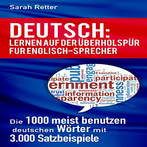 DEUTSCH: LERNEN AUF DER ÜBERHOLSPUR FÜR ENGLISCH-SPRECHER: Die 1000 meist benutzen deutschen Wörter mit 3.000 Satzbeispiele audiobook cover art