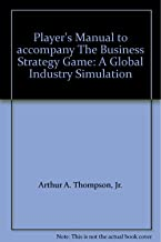 Player's Manual to accompany The Business Strategy Game: A Global Industry Simulation