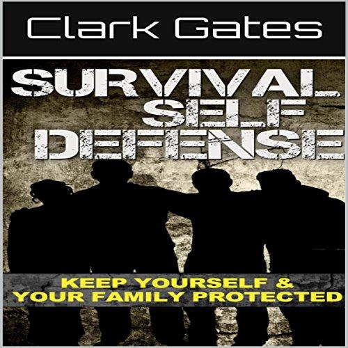 Survival Self Defense Audiobook By Clark Gates cover art
