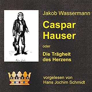 Caspar Hauser oder Die Trägheit des Herzens Titelbild