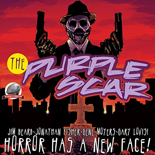 The Purple Scar, Volume 1 Audiobook By Jim Beard, Jonathan Fisher, Gene Moyers, Gary Lovisi cover art