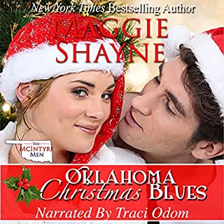 Oklahoma Christmas Blues, Book 1 of the McIntyre Men Series                   By:                                                                                                                                 Maggie Shayne                               Narrated by:                                                                                                                                 Traci Odom                      Length: 3 hrs and 27 mins     1 rating     Overall 4.0