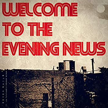Welcome to the Evening News (feat. Jim Papafagos & Brandon Reiner)