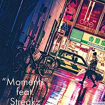 Moments (feat. Streakz Tha Long Ting)