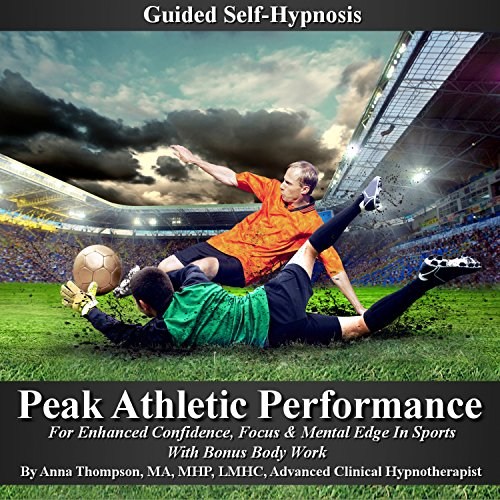 Peak Athletic Performance Guided Self Hypnosis audiobook cover art