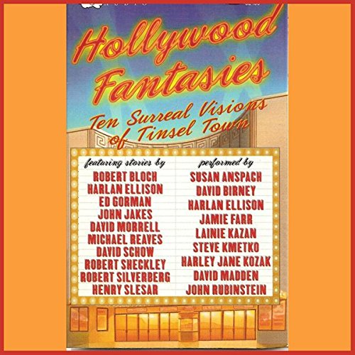 Hollywood Fantasies     Ten Surreal Visions of Tinsel Town              De :                                                                                                                                 Robert Bloch,                                                                                        Harlan Ellison,                                                                                        John Jakes,                   and others                          Lu par :                                                                                                                                 Susan Anspach,                                                                                        David Birney,                                                                                        Harlan Ellison,                   and others                 Durée : 5 h et 51 min     Pas de notations     Global 0,0