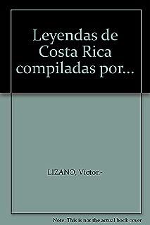 Leyendas de Costa Rica compiladas por...