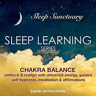 Chakra Balance, Unblock & Realign with Universal Energy     Sleep Learning, Guided Self Hypnosis, Meditation & Affirmations              By:                                                                                                                                 Jupiter Productions                               Narrated by:                                                                                                                                 Anna Thompson                      Length: 3 hrs and 29 mins     8 ratings     Overall 4.4