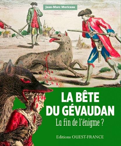 BETE DU GEVAUDAN, LA FIN DE L'ENIGME