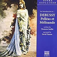 Opera Explained, An Introduction to... Debussy: Pell茅as et M茅lisande by Thomson Smillie (2006-08-01)