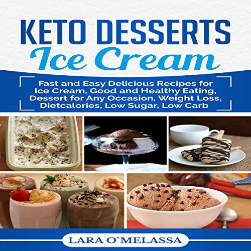 Keto Desserts Ice Cream Audiobook By Lara O`Melassa cover art