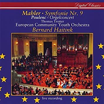Mahler: Symphony No.9 / Poulenc: Organ Concerto
