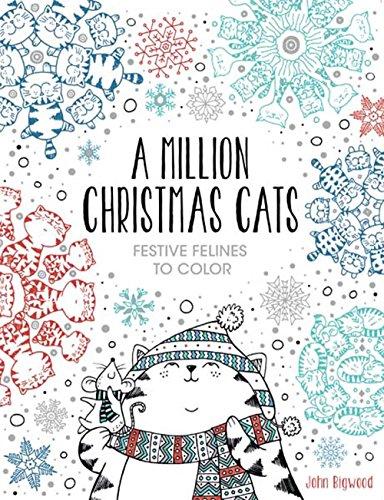 A Million Christmas Cats: Festive Felines to Color (A Million Creatures to Color)