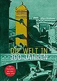 Die Welt in 100 Jahren (Olms Presse)
