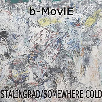 Stalingrad/Somewhere Cold