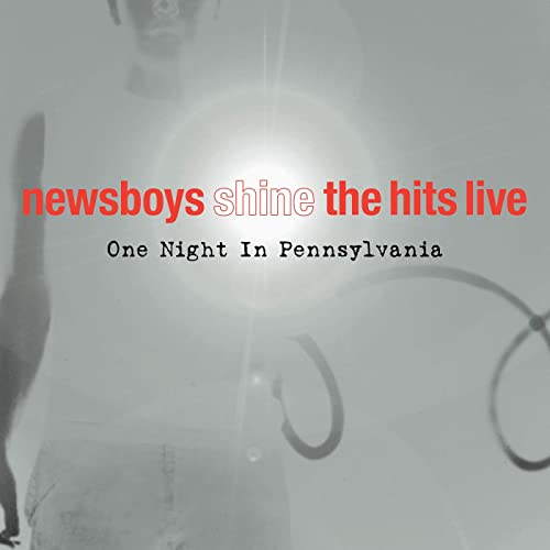 Newsboys - Shine, The Hits, Live (One Night In Pennsylvania) (2021)