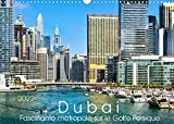 Dubai - Fascinante métropole sur le Golfe Persique (Calendrier mural 2022 DIN A3 horizontal): Impressions d'une ville du monde (Calendrier mensuel, 14 Pages )
