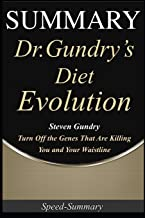 Summary: 'Dr. Gundry's Diet Evolution' - Turn Off the Genes That Are Killing You and Your Waistline | A Comprehensive Summary of Steven's Book (Speed-Summary)