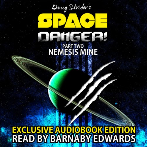 Space Danger! Part Two: Nemesis Mine audiobook cover art