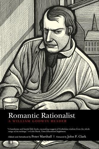 Romantic Rationalist: A William Godwin Reader