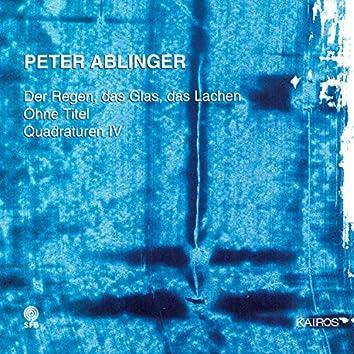 """Peter Ablinger: Der Regen, das Glas, das Lachen, Ohne Titel & Quadraturen IV """"Selbstportrait mit Berlin"""""""