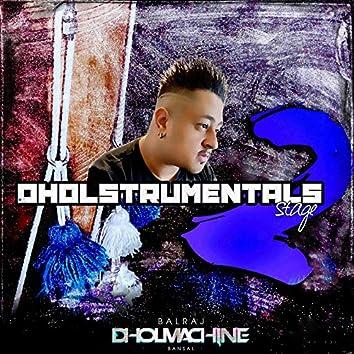 Dholstrumentals (Stage 2)
