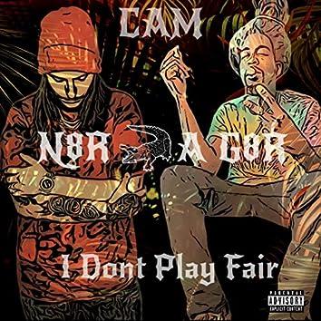 I Dont Play Fair