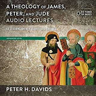 Theology of James, Peter, and Jude: Audio Lectures     13 Lessons on Key Issues and Themes              By:                                                                                                                                 Peter H. Davids                               Narrated by:                                                                                                                                 Peter H. Davids                      Length: 2 hrs and 56 mins     Not rated yet     Overall 0.0