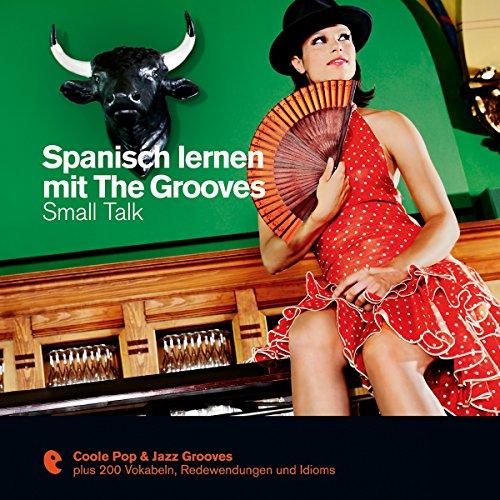 Spanisch lernen mit The Grooves - Small Talk Titelbild