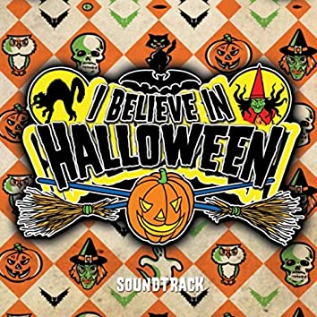 I Believe in Halloween (Music Inspired by the Film)