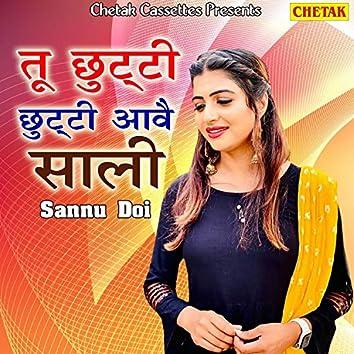 Tu Chhutti Chhutti Aawe Sali