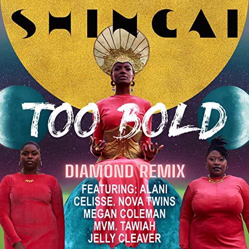 Too Bold (feat. Nova Twins, Tawiah, Celisse Henderson, Ala.Ni, MVM, Jelly Cleaver...