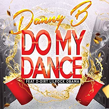 Do My Dance (feat. D Dirt Lilrockobama)