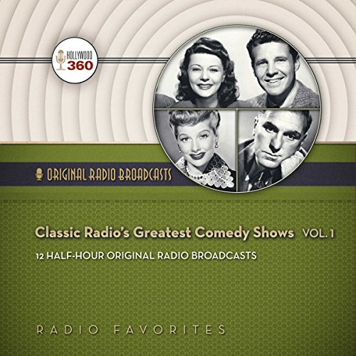Classic Radio's Greatest Comedy Shows, Vol. 1 audiobook cover art