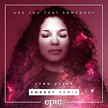 Are You That Somebody (Embody Remix)